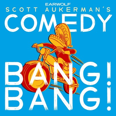Comedy Bang Bang: The Podcast:Earwolf and Scott Aukerman