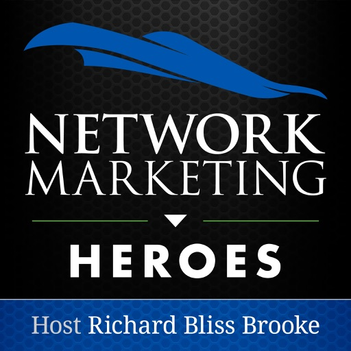 Cover image of Network Marketing Heroes: Host Richard Bliss Brooke