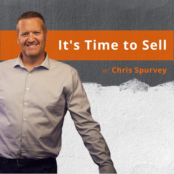 It's Time to Sell Podcast: Strategies for 21st Century Selling