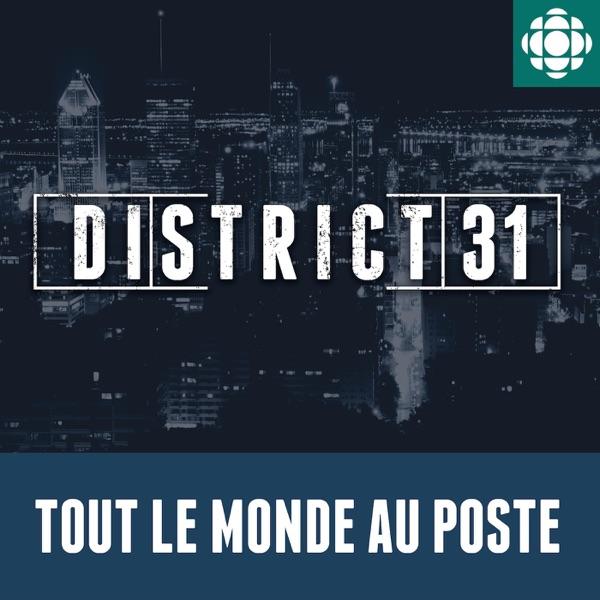 District 31 : tout le monde au poste