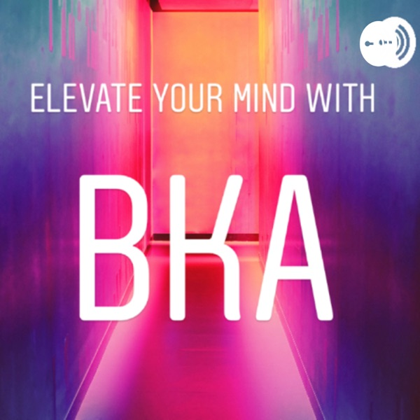 Elevate your mind with BKA