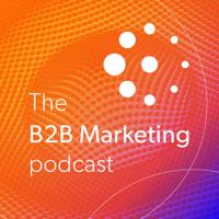 B2B Marketing Podcast podcast