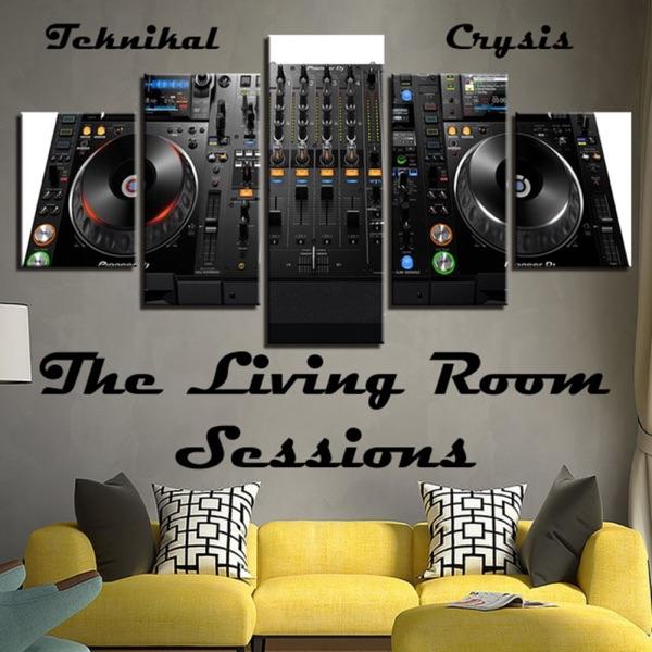 DJ Teknikal Crysis - The Living Room Sessions