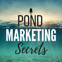 Pond Marketing Secrets podcast