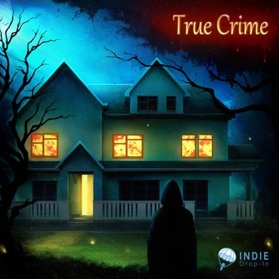 True Crime:Indie Drop-In Network