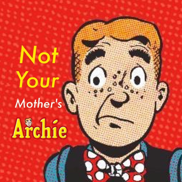 Not Your Mother's Archie - The Mom & Son Riverdale Review Podcast