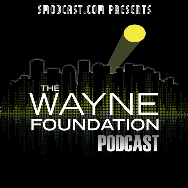The Wayne Foundation Podcast