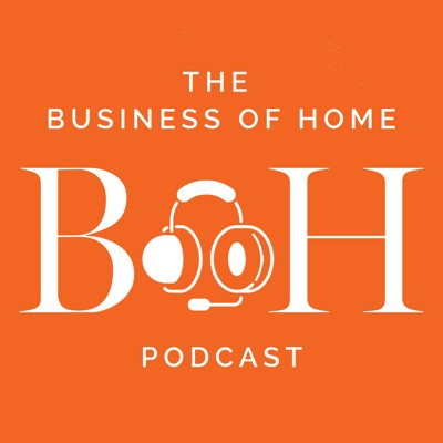 Business of Home Podcast:Business of Home
