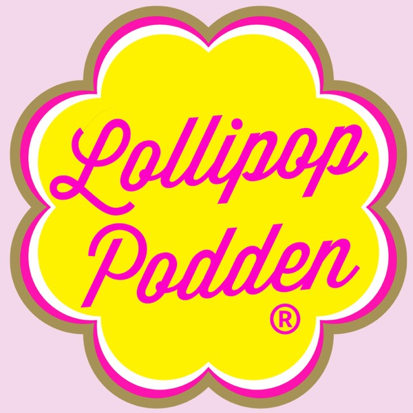 Lollipop Podden