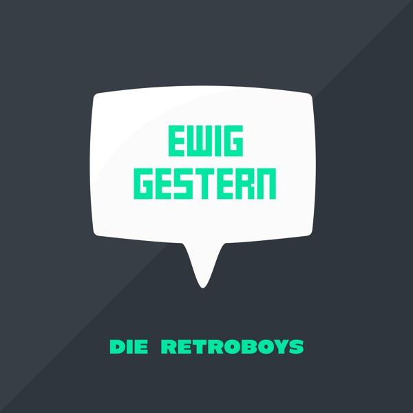Ewig Gestern – Retropodcast