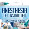 Anesthesia Deconstructed: Science. Politics. Realities. artwork
