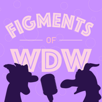 Figments of WDW podcast