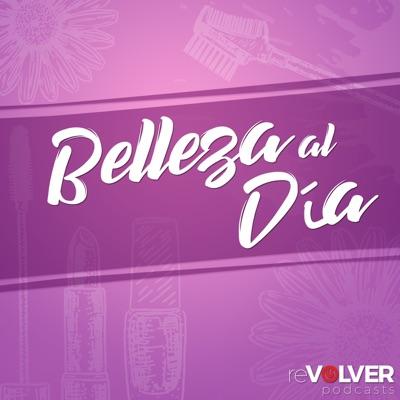 Belleza al día:Oi2 Media | reVolver Podcasts