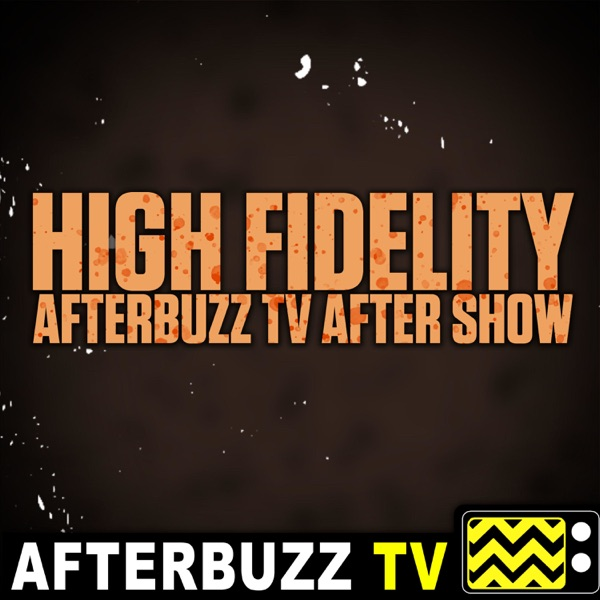 High Fidelity After Show Podcast