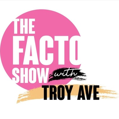 The Facto Show w/ Troy Ave:Troy Ave, Josh Hammonds, The Facto network, The fortune firm