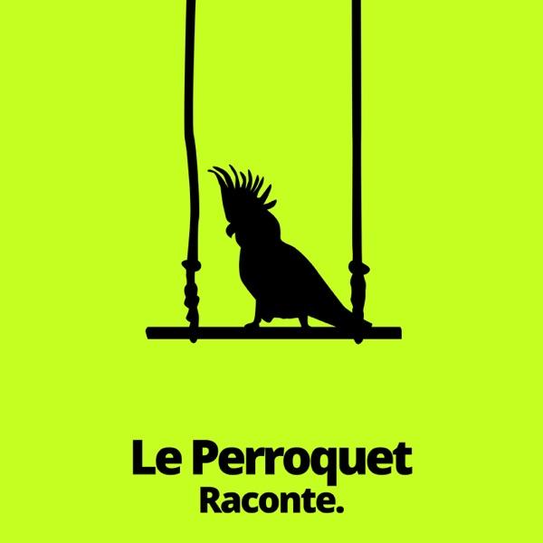 Le Perroquet Raconte
