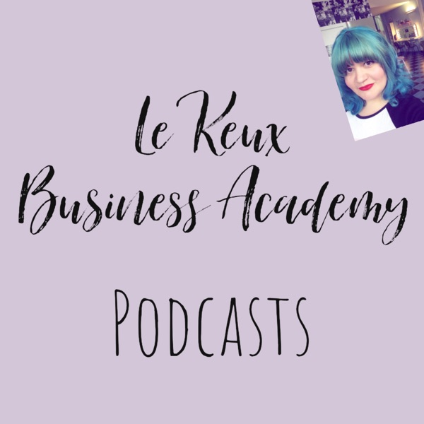 Le Keux Business Academy Podcasts