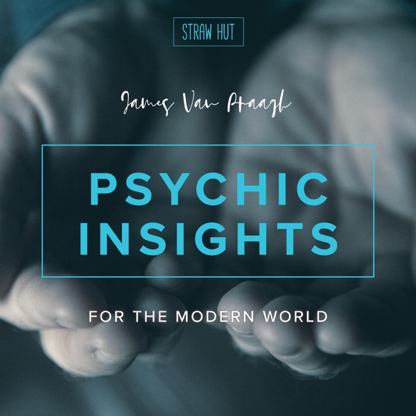 Related – Psychic Insights for the Modern World with James Van
