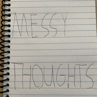 Messy Thoughts podcast