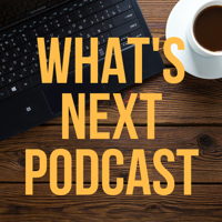 What's Next Podcast podcast