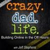 Crazy Dad Life - Building Online in the Off Hours Entrepreneur   Social Media   Online Business   Parenting   Productivity