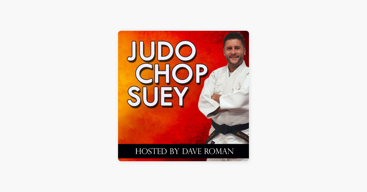 Judo Chop Suey Podcast on Apple Podcasts