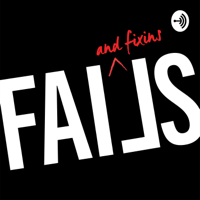 Fails and Fixins podcast