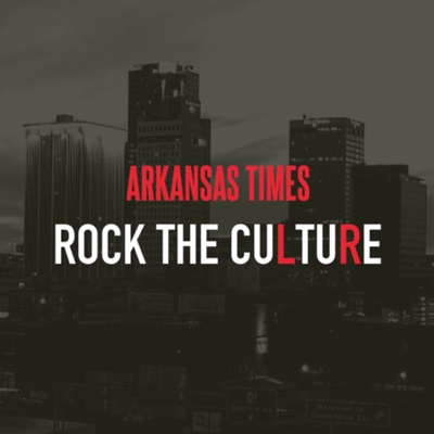 Arkansas Times Rock the Culture