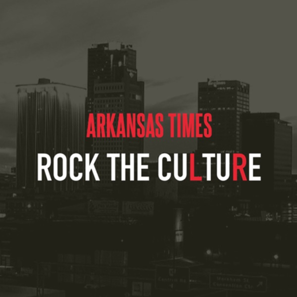 Arkansas Times Rock the Culture