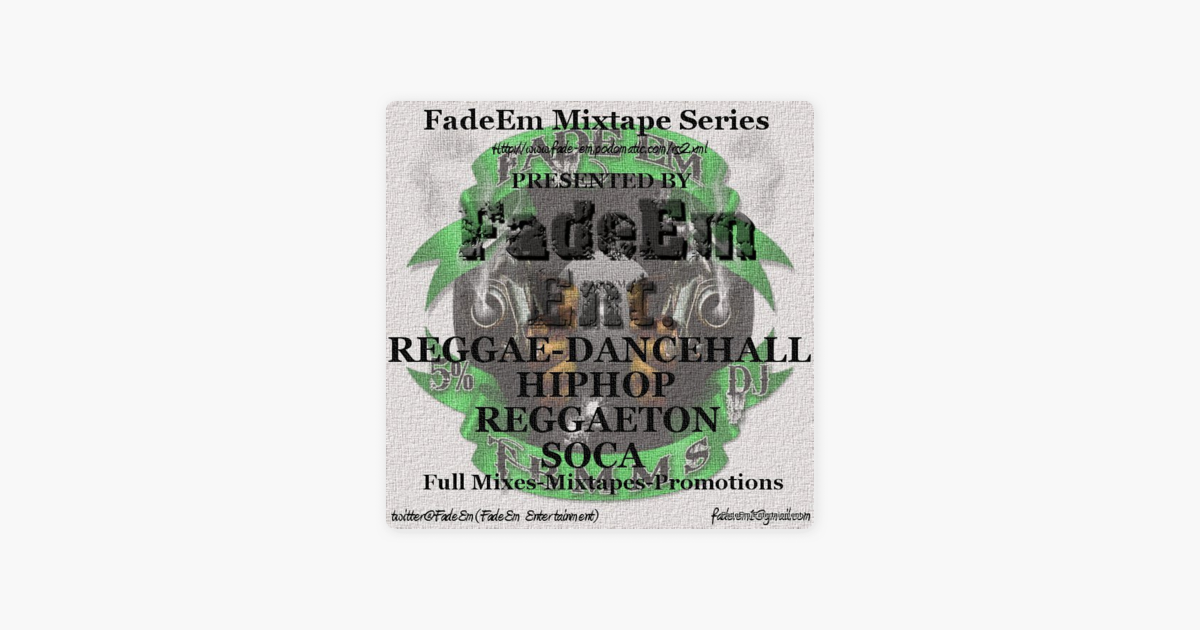 FadeEm Mixtape Series(Free Soul- HipHop-Reggae-Dancehall