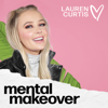 Mental Makeover Podcast - Lauren Curtis