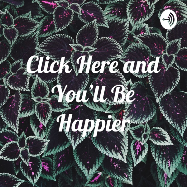 Click Here and You'll Be Happier