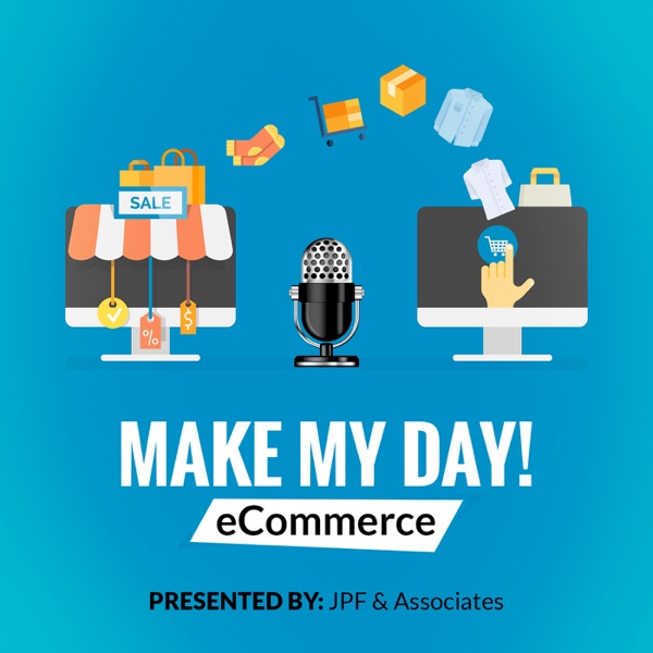 Make My Day eCommerce Podcast