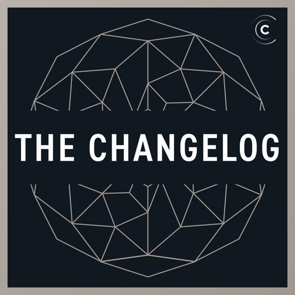 The Changelog | Podbay