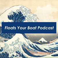 Floats Your Boat Podcast podcast