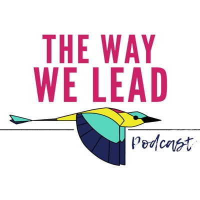 The Way We Lead   An Inclusive Leadership Podcast