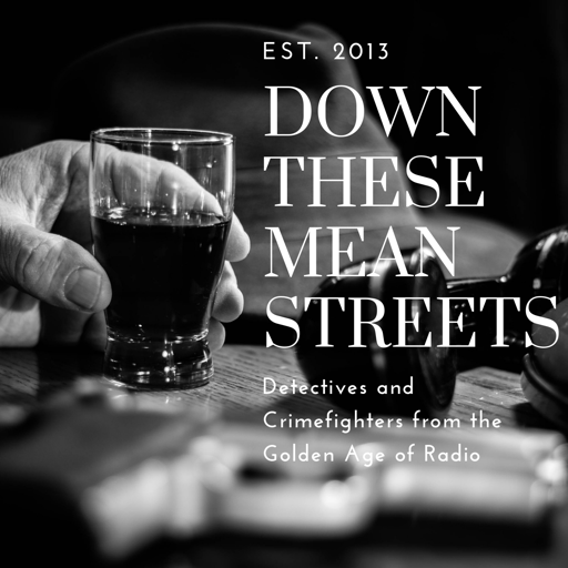 Cover image of Down These Mean Streets (Old Time Radio Detectives)