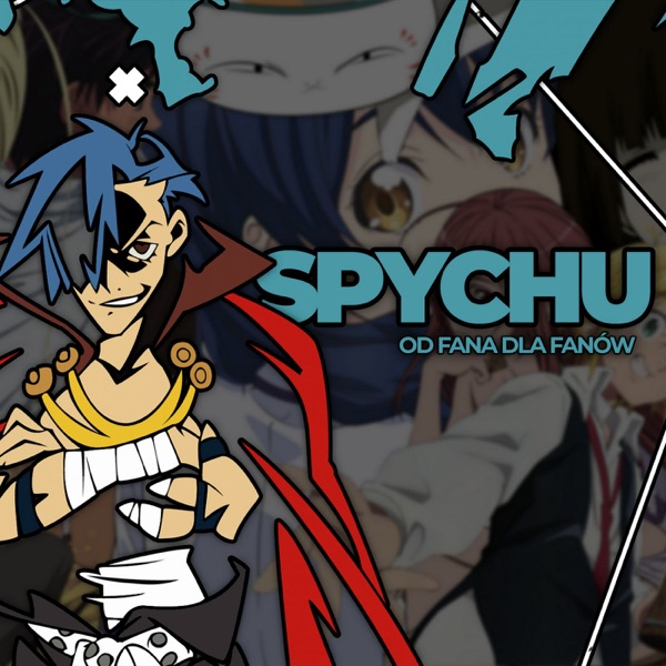 Spychu Anime Podcast
