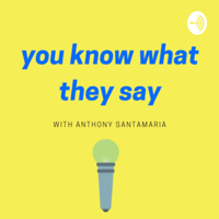 You Know What They Say podcast