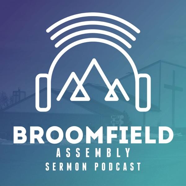 Broomfield Assembly Sermon Podcast