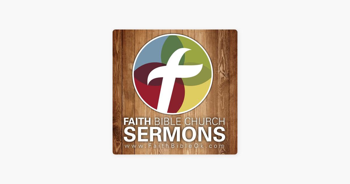 Faith Bible Church Edmond Oklahoma Podcast on Apple Podcasts