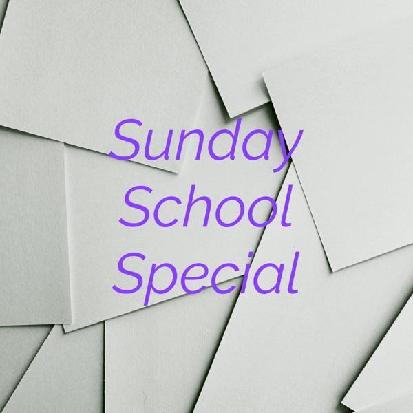 Sunday School Special