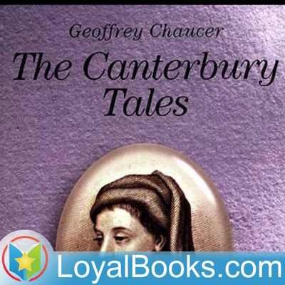 The Canterbury Tales by Geoffrey Chaucer:Loyal Books