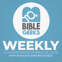 Bible Geeks Weekly podcast