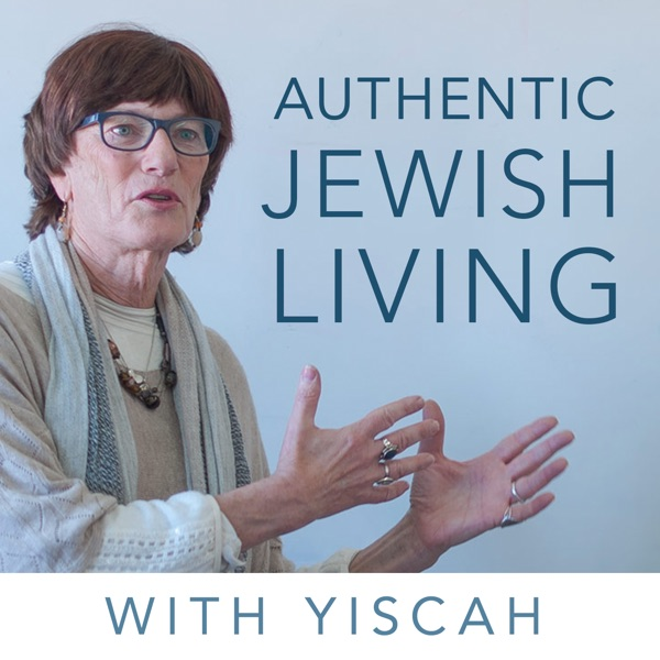Authentic Jewish Living with Yiscah