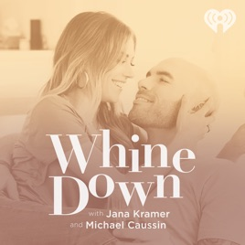 Whine Down with Jana Kramer and Michael Caussin on Apple