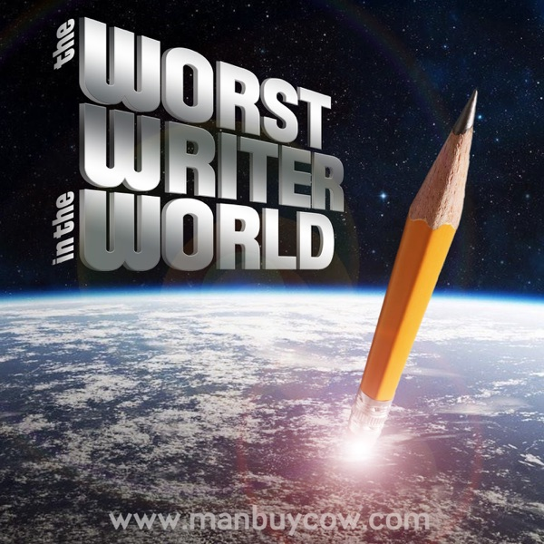 The Worst Writer in the World