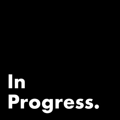 In Progress Show
