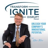 Transform. Ignite. Disrupt. podcast