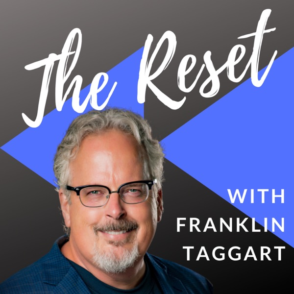 The Reset with Franklin Taggart
